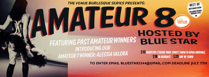 The Venue Burlesque Series Presents   Amateur 8 Hosted by BlueStar Tickets    The Venue   Orlando, FL   Fri, Jul 21, 2017 at 9pm   Orlando Weekly